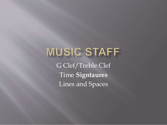 G Clef/Treble Clef Time Signtaures Lines and Spaces