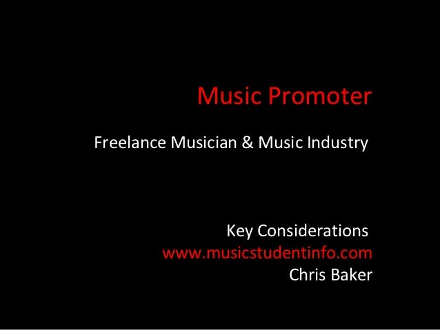 Music PromoterFreelance Musician & Music Industry              Key Considerations        www.musicstudentinfo.com         ...