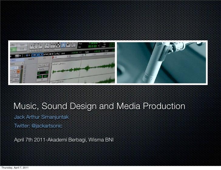 Music, Sounds and Media          Production          Music, Sound Design and Media Production          Jack Arthur Simanju...