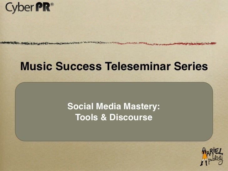 Music Success Teleseminar Series - Social Media Mastery: Tools & Discourse