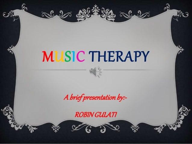 Music therapy by Robin Gulati