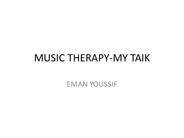 Music therapy my taik