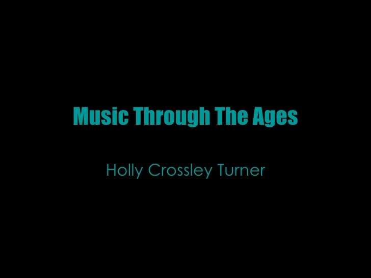 Music Through The Ages Holly Crossley Turner