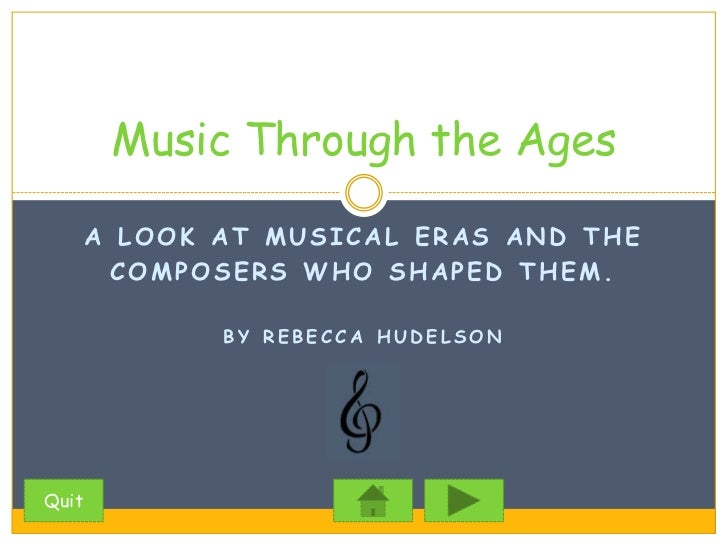 Music through the ages a look at musical eras and the composers who