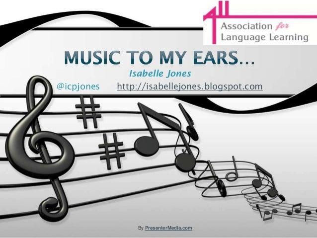 Music to my ears slideshare