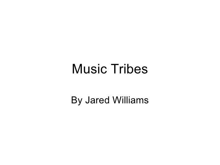 Music Tribes By Jared Williams