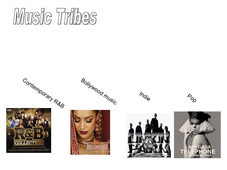 Music Tribes  Contemporary R&B Bollywood music Pop  Indie