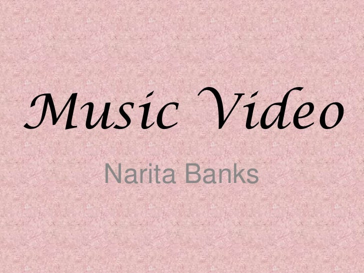 Music Video<br />Narita Banks<br />