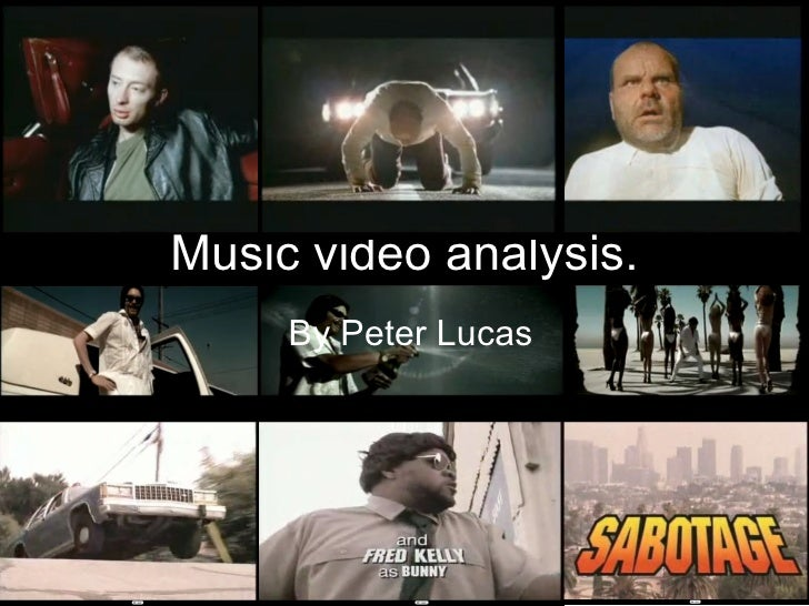 Music video analysis. By Peter Lucas
