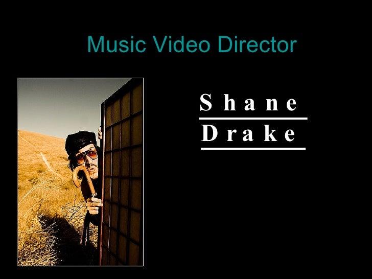 Music Video Director Shane Drake
