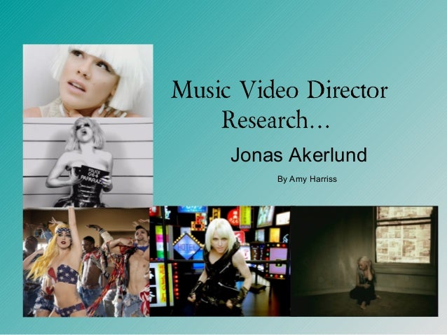 Music Video Director Research… Jonas Akerlund By Amy Harriss