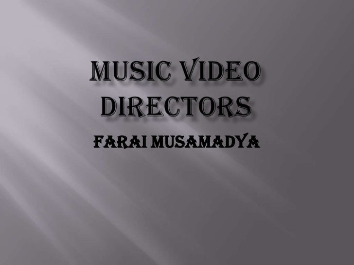 Music Video Directors<br />Farai Musamadya<br />