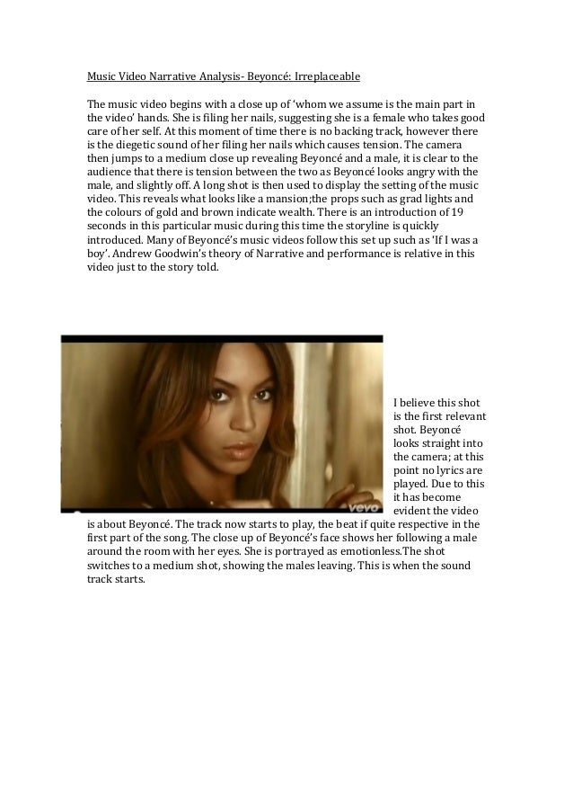 Music Video Narrative Analysis- Beyoncé: Irreplaceable The music video begins with a close up of 'whom we assume is the ma...