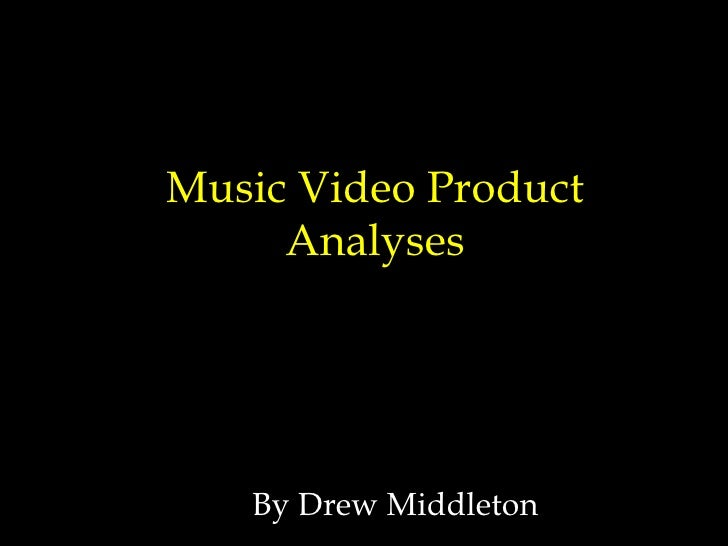 Music Video Product Analyses