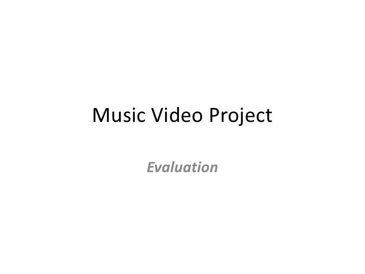 Music video project evaluation