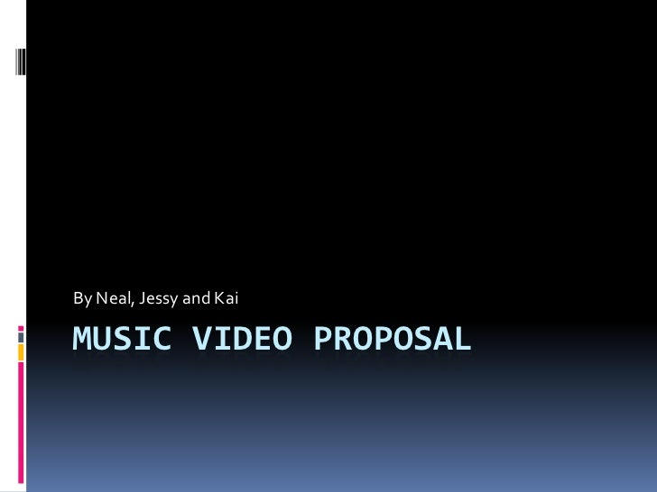 Music video proposal
