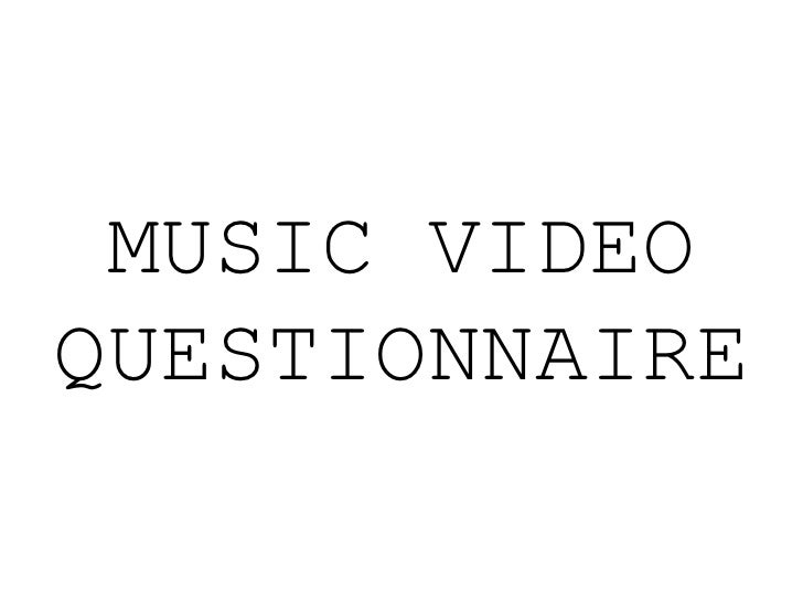 MUSIC VIDEOQUESTIONNAIRE