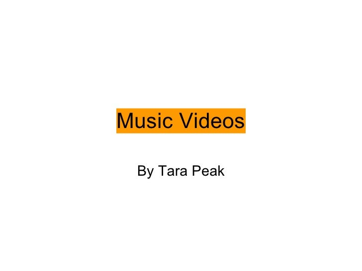 Music Videos   By Tara Peak