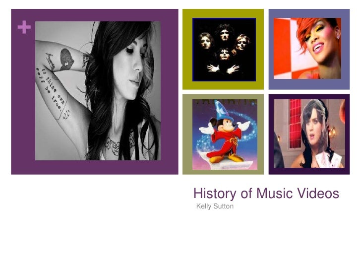 History of Music Videos<br />Kelly Sutton<br />