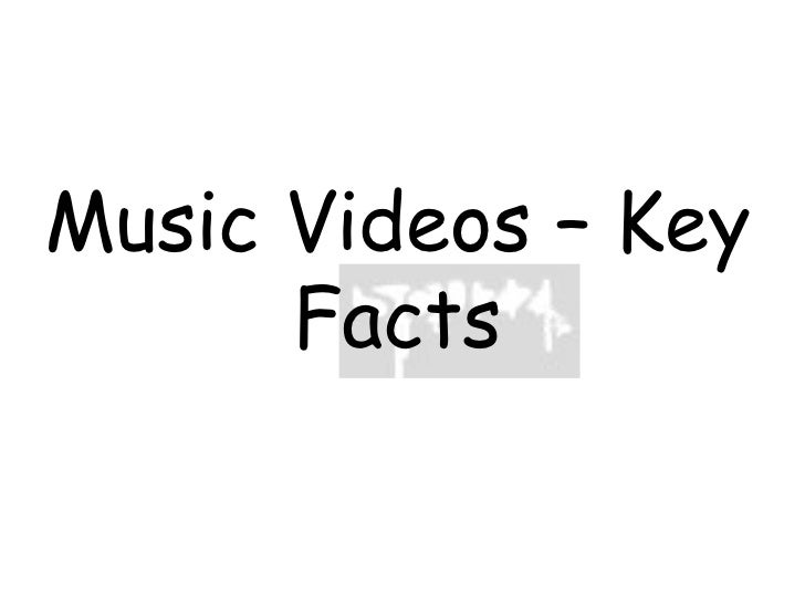 Music Videos – Key Facts