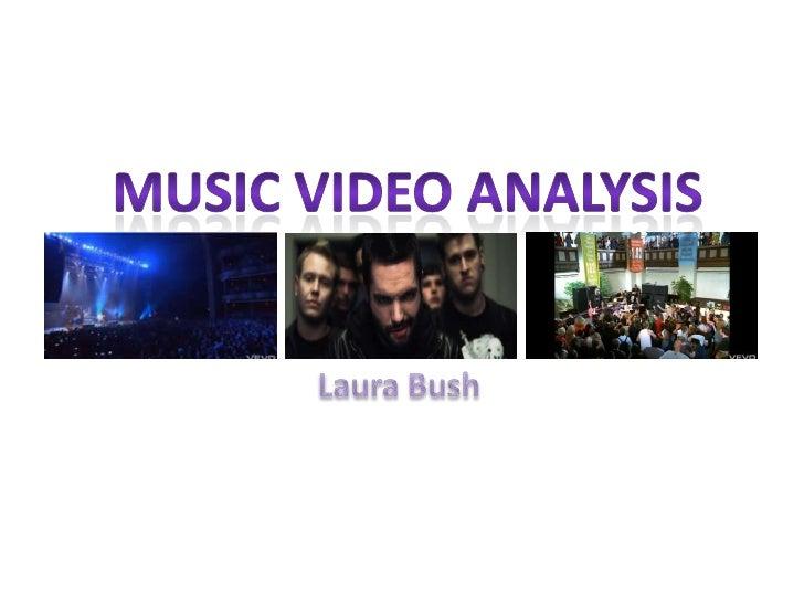 Music video analysis<br />Laura Bush<br />