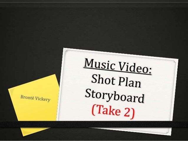 Music video shot plan storyboard take two