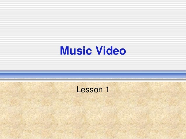 Music Video Lesson 1