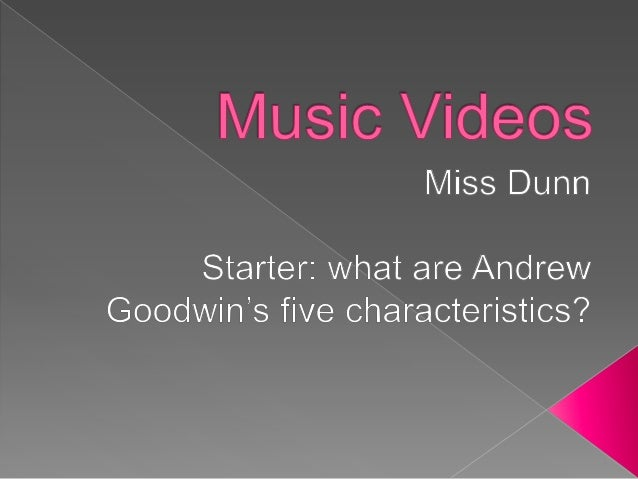  Genre- videos should represent stereotypes and conventions of the genre.e.g, girl band = dancing. Sound and Vision- cle...
