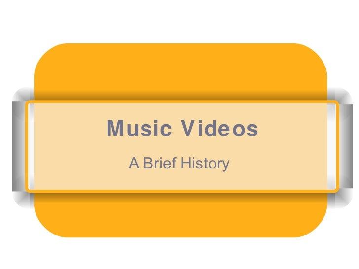 Music Videos A Brief History