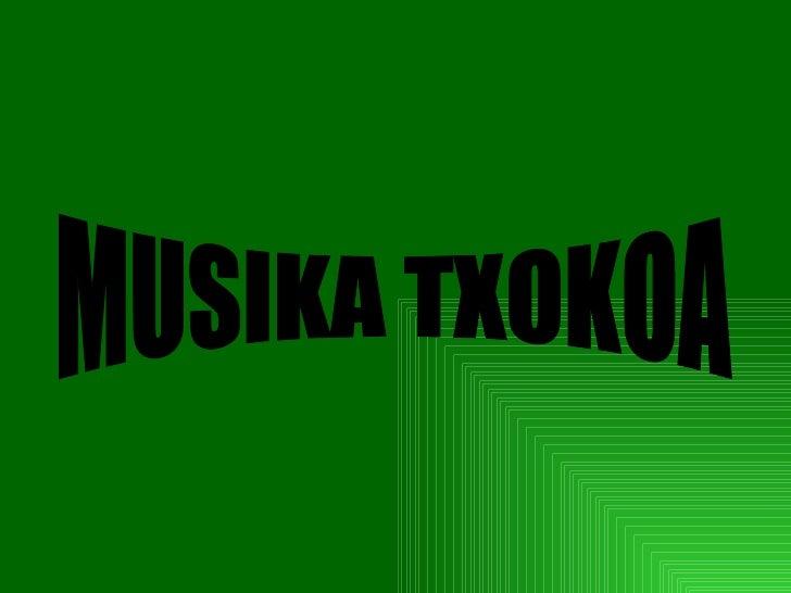 MUSIKA TXOKOA