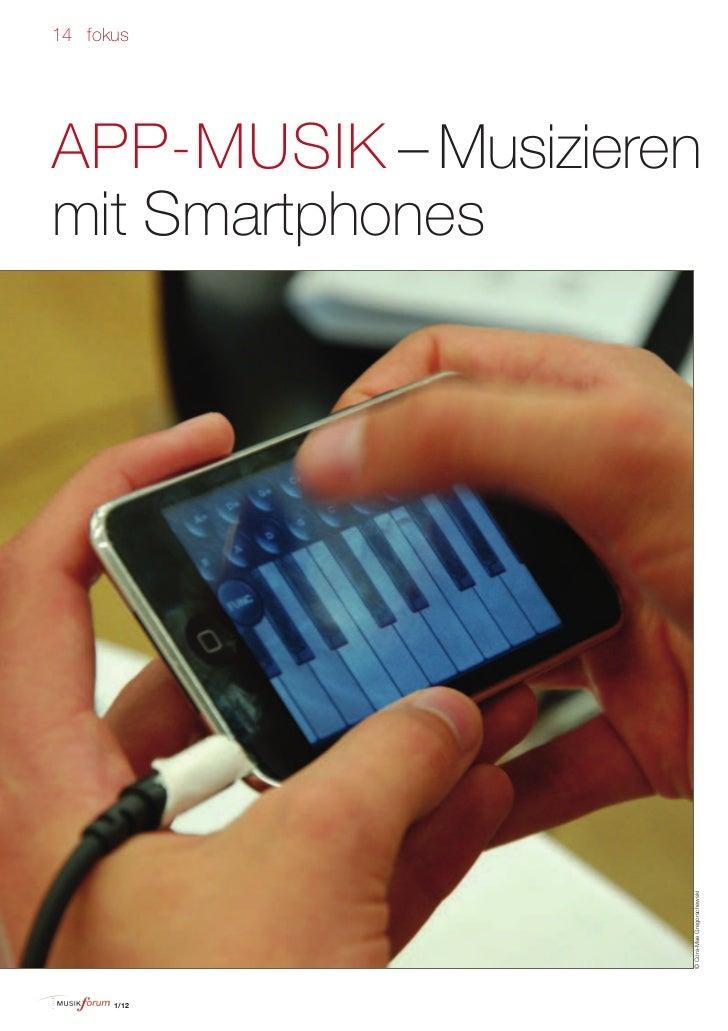 14 fokusAPP-MUSIK – Musizierenmit Smartphones                     © Cora-Mae Gregorschewski      1/12