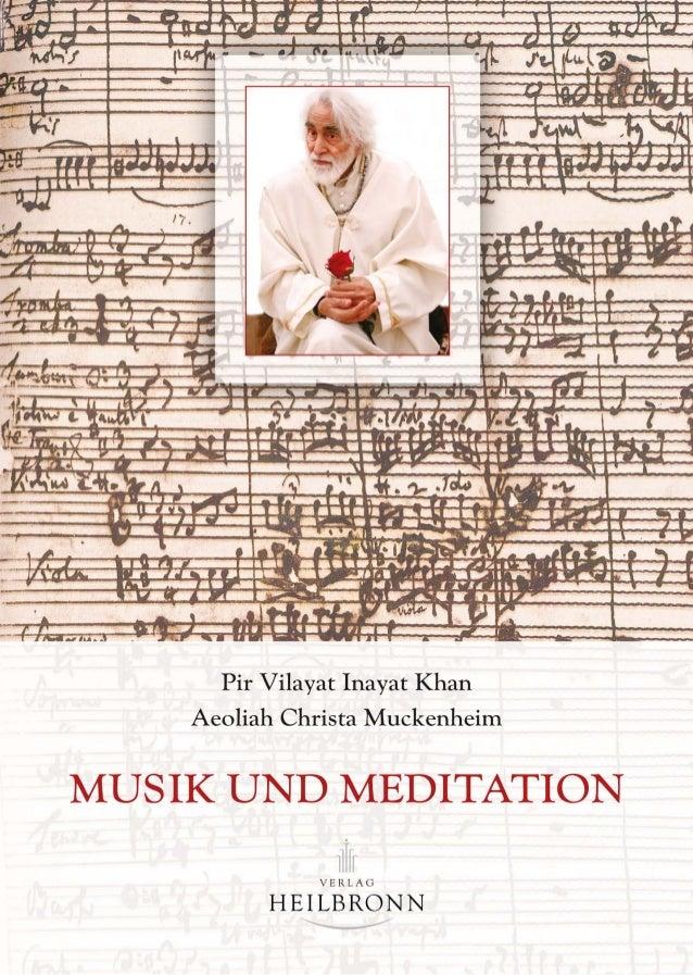 Pir Vilayat Inayat Khan  Aeoliah Christa Muckenheim  MUSIK UND MEDITATION  gewidmet  dem geliebten Lehrer  Pir Vilayat  un...