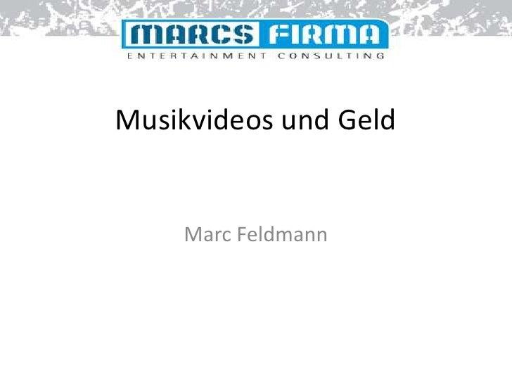 Musikvideos und Geld       Marc Feldmann