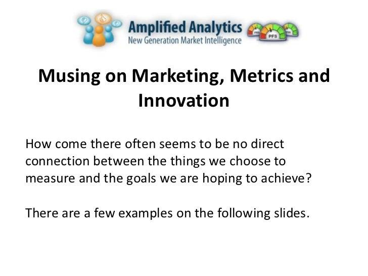 Musing on metrics. marketing and innovation