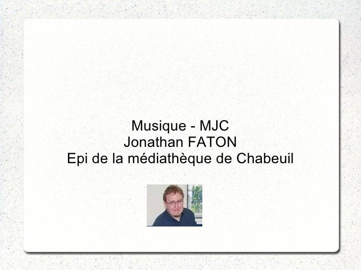 Musique - MJC         Jonathan FATONEpi de la médiathèque de Chabeuil