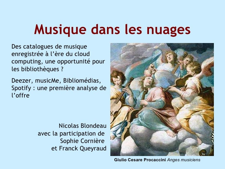Musique dans les nuages Des catalogues de musique enregistrée à l'ère du cloud computing, une opportunité pour les bibliot...