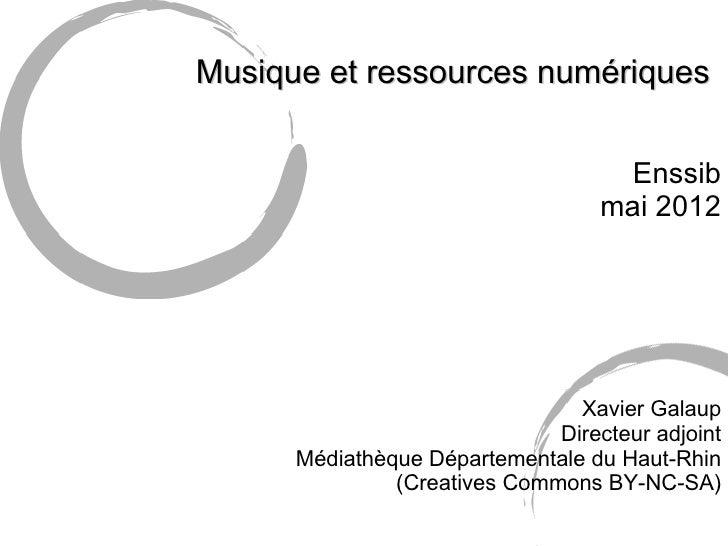 Musique et ressources numériques                                     Enssib                                   mai 2012    ...