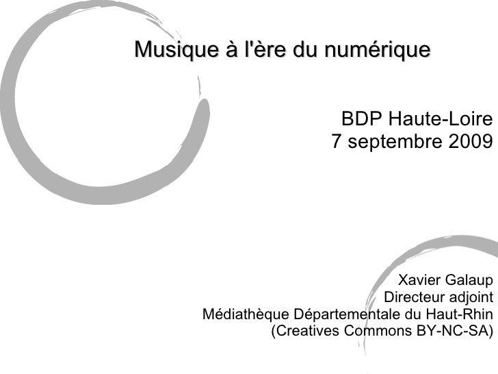 <ul><li>Musique à l'ère du numérique </li></ul><ul><li>BDP Haute-Loire </li></ul><ul><li>7 septembre 2009 </li></ul><ul><u...