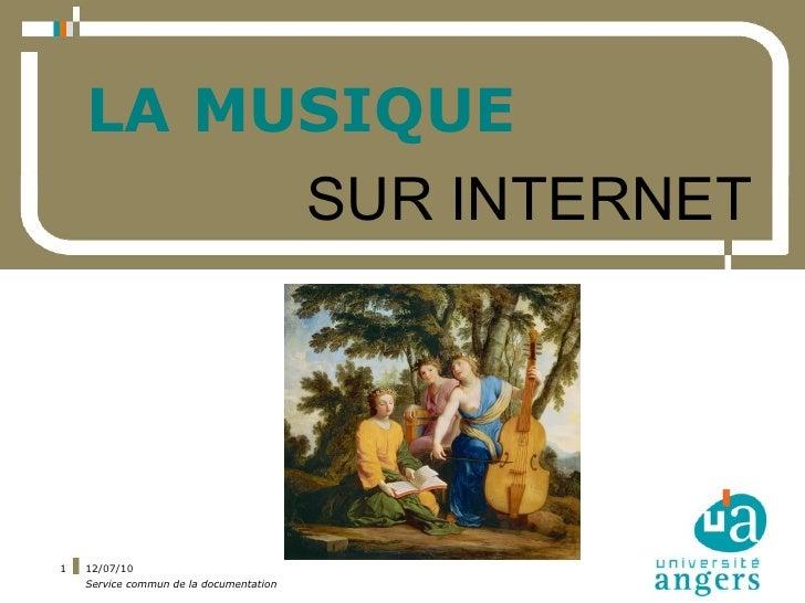 LA MUSIQUE          SUR INTERNET     1   12/07/10     Service commun de la documentation