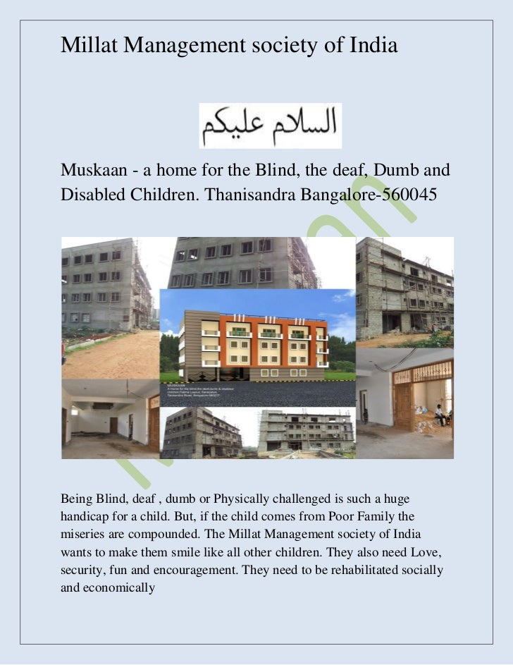 Millat Management society of IndiaMuskaan - a home for the Blind, the deaf, Dumb andDisabled Children. Thanisandra Bangalo...