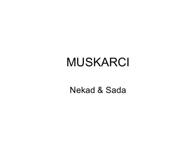 MUSKARCI Nekad & Sada