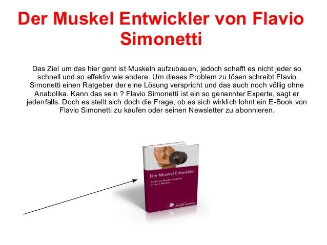 Der Muskel Entwickler von Flavio Simonetti Das Ziel um das hier geht ist Muskeln aufzubauen, jedoch schafft es nicht jeder...