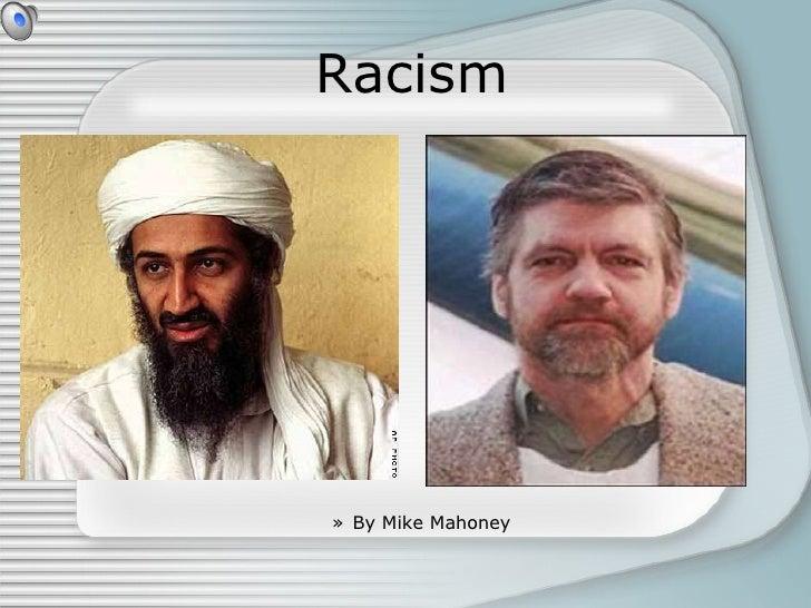 Racism <ul><ul><ul><ul><ul><li>By Mike Mahoney </li></ul></ul></ul></ul></ul>