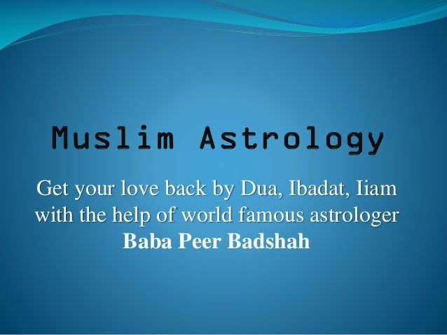 Get your love back by Dua, Ibadat, Iiam with the help of world famous astrologer Baba Peer Badshah