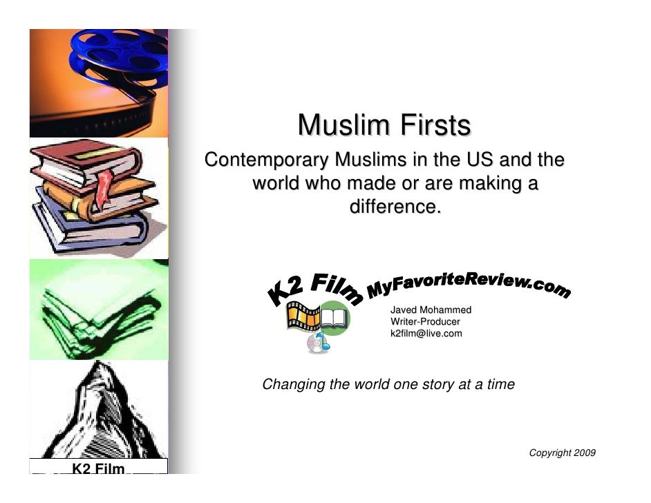 Muslim Firsts Contemporary Muslims in the US and the      world who made or are making a                difference.       ...
