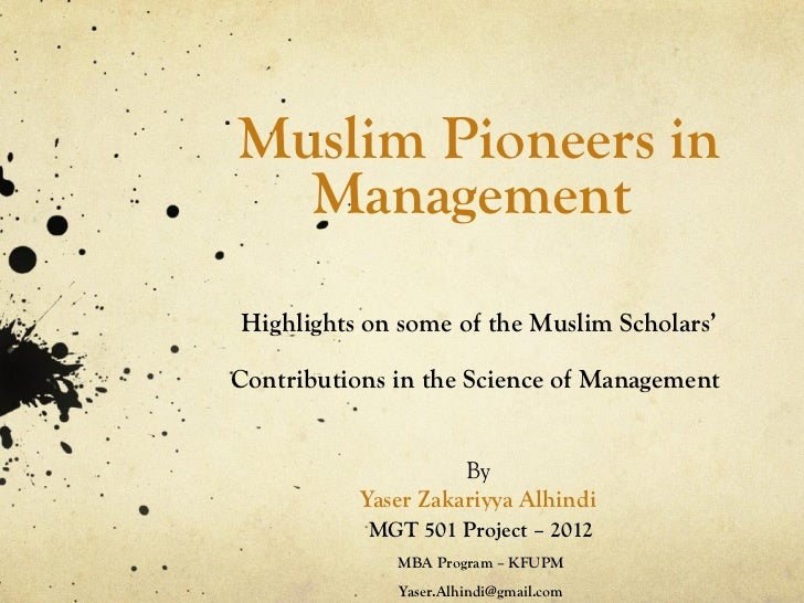 Muslim Pioneers in  ManagementHighlights on some of the Muslim Scholars'Contributions in the Science of Management        ...