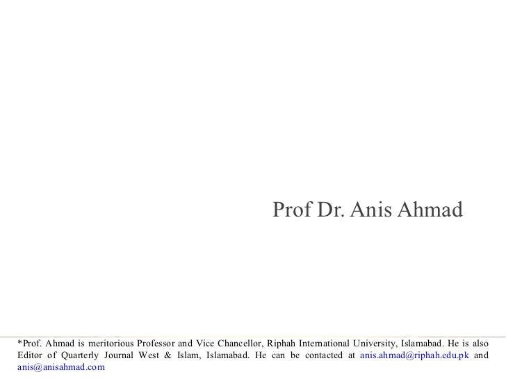 Muslim Ummah and Contemporary Challenges Prof Dr. Anis Ahmad *Prof. Ahmad is meritorious Professor and Vice Chancellor, Ri...