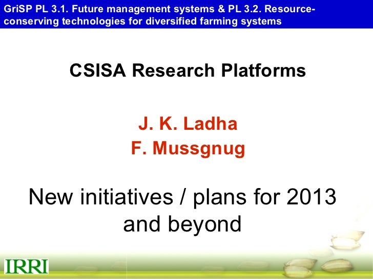 8 Oct 2012 - GRiSP Theme 3: CSISA Research Platforms plans for 2013 and beyond