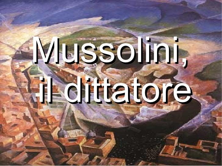 Mussolini, il dittatore