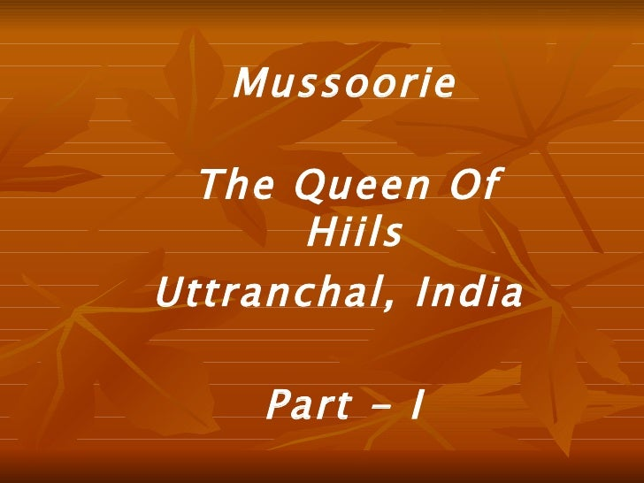 Mussoorie, The Queen Of Hills